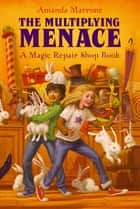 The Multiplying Menace ebook by Amanda Marrone