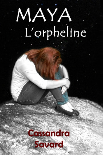 MAYA l'orpheline ebook by Cassandra Savard