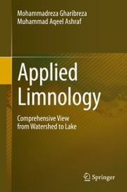 Applied Limnology - Comprehensive View from Watershed to Lake ebook by Muhammad Aqeel Ashraf,Mohamedreza Gharibreza
