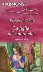 La figlia del colonnello ebook by Elizabeth Rolls