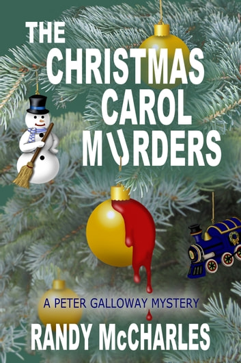 The Christmas Carol Murders - A Peter Galloway Mystery ebook by Randy McCharles