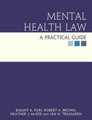 Mental Health Law: a practical guide ebook by Puri, Basant