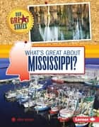 What's Great about Mississippi? ebook by Anita Yasuda