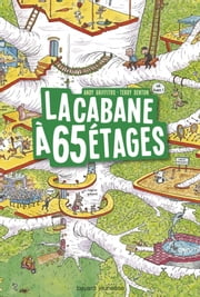 La cabane à 13 étages, Tome 05 - La cabane à 65 étages ebook by Andy Griffiths, Samir SENOUSSI, Terry Denton