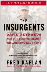 The Insurgents - David Petraeus and the Plot to Change the American Way of War ebook by Fred Kaplan