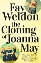 The Cloning of Joanna May eBook by Fay Weldon