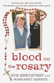 Blood on the Rosary ebook by Sue Smethurst, Margaret Harrod