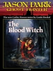 The Blood Witch (Jason Dark: Ghost Hunter: Volume 8)