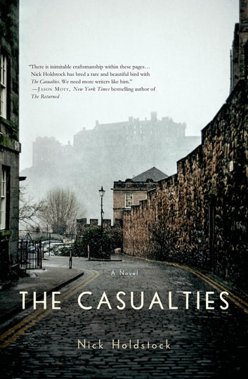 The Casualties - A Novel ebook by Nick Holdstock
