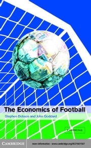 The Economics of Football ebook by Dobson, Stephen