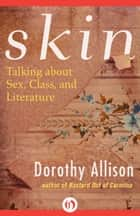 Skin ebook by Dorothy Allison
