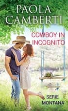 Cowboy in incognito ebook by Paola Camberti