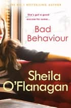 Bad Behaviour - A captivating tale of friendship, romance and revenge ebook by Sheila O'Flanagan