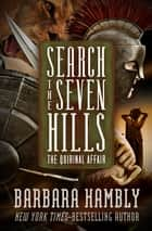 Search the Seven Hills: The Quirinal Affair - The Quirinal Affair ebook by Barbara Hambly
