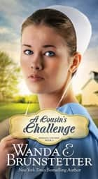 A Cousin's Challenge ebook by Wanda E. Brunstetter