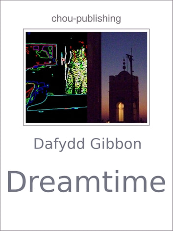 Dreamtime ebook by Dafydd Gibbon