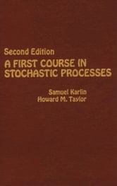 A First Course in Stochastic Processes ebook by Karlin, Samuel