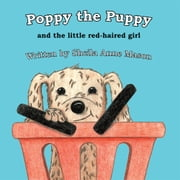 Poppy the Puppy - and the little red-haired girl ebook by Sheila Anne Mason