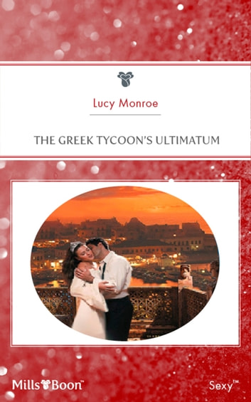 The Greek Tycoon's Ultimatum ebook by LUCY MONROE