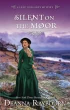 Silent on the Moor - A Historical Romance ebook by Deanna Raybourn