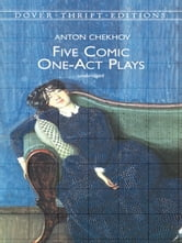 Five Comic One-Act Plays ebook by Anton Chekhov