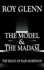 The Model and the Madam ebook by Roy Glenn