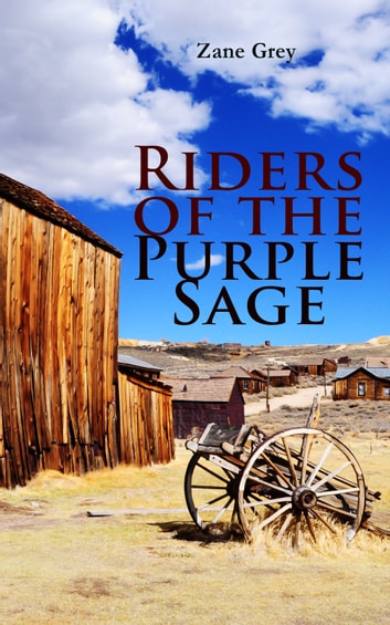 Riders of the Purple Sage - Western Classic ebook by Zane Grey