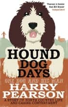 Hound Dog Days ebook by Harry Pearson