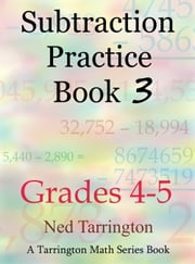 Subtraction Practice Book 3, Grades 4-5 ebook by Ned Tarrington
