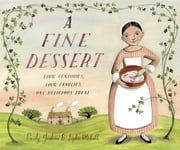 A Fine Dessert: Four Centuries, Four Families, One Delicious Treat ebook by Emily Jenkins,Sophie Blackall