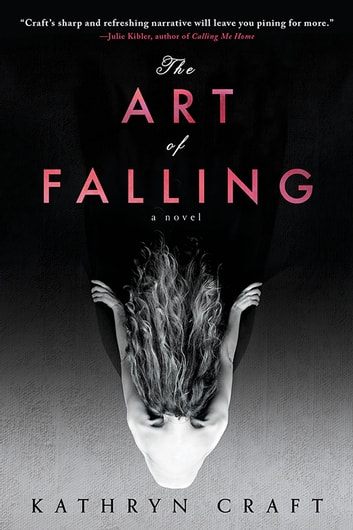 The Art of Falling ebook by Kathryn Craft