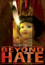 Beyond Hate ebook by Michael McGrath