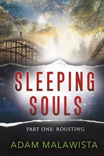 Sleeping Souls - Part One: Rousting ebook by Adam Malawista
