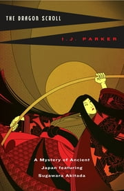 The Dragon Scroll ebook by I. J. Parker