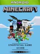 Minecraft Android Unofficial Game Guide ebook by HSE Games