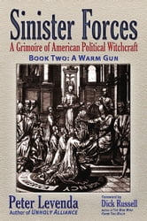 Sinister Forces-A Warm Gun: A Grimoire of American Political Witchcraft - A Grimoire of American Political Witchcraft ebook by Peter Levenda