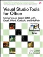 Visual Studio Tools for Office ebook by Eric Carter,Eric Lippert
