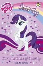 Rarity and the Curious Case of Charity eBook by My Little Pony, G.M. Berrow
