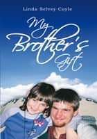My Brother's Gift ebook by Linda Selvey Coyle