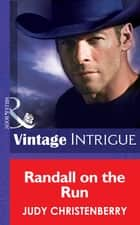 Randall On The Run (Mills & Boon Intrigue) (Brides for Brothers, Book 7) ebook by Judy Christenberry