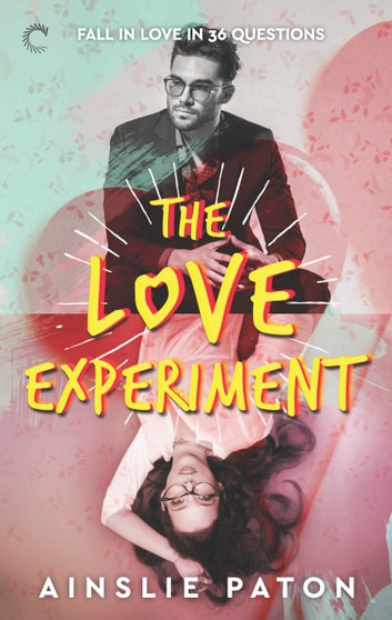 The Love Experiment ebook by Ainslie Paton