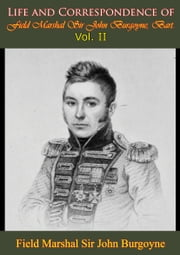 Life and Correspondence of Field Marshal Sir John Burgoyne, Bart. — Vol. II ebook by Field Marshal Sir John Burgoyne, Bart.,George Wrottesley R.E.