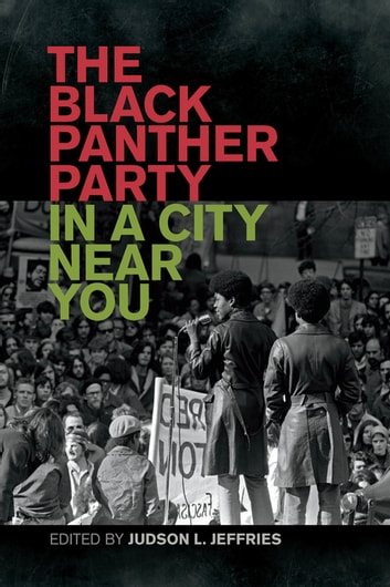 The Black Panther Party in a City near You ebook by Curtis Austin,Charles Jones,Ava Kinsey,Duncan MacLaury,Sarah Nicklas,John Preusser