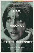 Max, Mischa & het Tet-offensief ebook by Johan Harstad, Edith Koenders, Paula Stevens