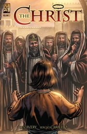 The Christ - Volume 2 ebook by Ben Avery,Sergio Cariello