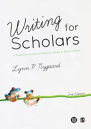 Writing for Scholars - A Practical Guide to Making Sense & Being Heard ebook by Lynn Nygaard