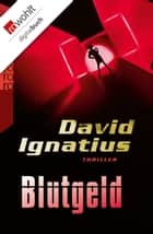 Blutgeld ebook by David Ignatius, Matthias Müller