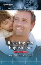 Resisting Her English Doc ebook by Annie Claydon