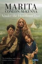 Under the Hawthorn Tree ebook by Marita Conlon-McKenna,Donald Teskey