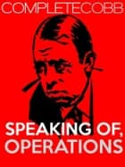 Speaking of Operations ebook by Irvin S Cobb